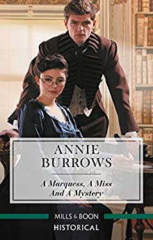 A Marquess, a Miss and a Mystery by [Annie Burrows]