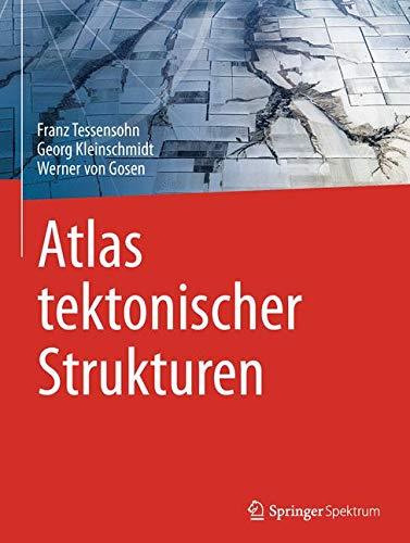 Tektonische Strukturen und ihre Interpretation - Ein Bildatlas