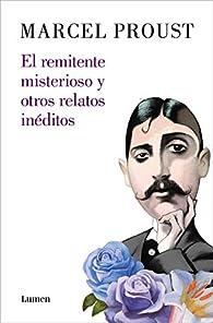 El remitente misterioso y otros relatos inéditos par Marcel Proust