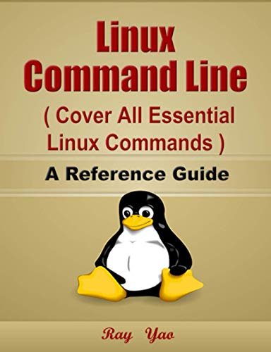 Linux Command Line, Cover All Essential Linux Commands, A Reference Guide!
