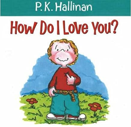 [(How Do I Love You?)] [ By (author) P. K. Hallinan ] [October, 2006]
