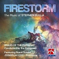 Firestorm-the Music Of Stephen Bulla: Brass Of The Potomac