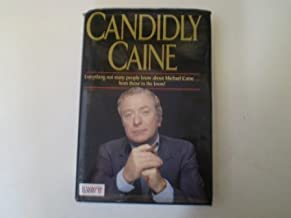 Candidly Caine: Everything Not Many People Know About Michael Caine...from Those in the Know (1990-10-30)