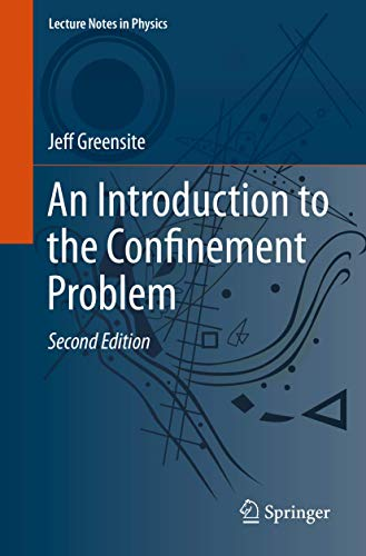 An Introduction to the Confinement Problem (Lecture Notes in Physics, Band 972)