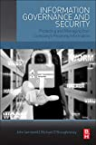 Information Governance and Security: Protecting and Managing Your Company S Proprietary Information