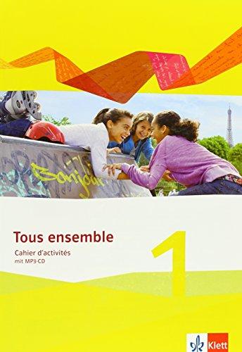 Tous ensemble 1: Cahier d'activités mit MP3-CD 1. Lernjahr (Tous ensemble. Ausgabe ab 2013)