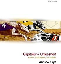 Capitalism Unleashed: Finance, Globalization, and Welfare