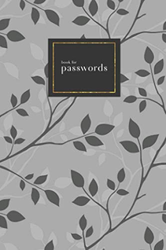 Book for Passwords: 4x6 Small Internet Address Notebook with A-Z Alphabetical Index   Twig Leaf Silhouette Design   Gray