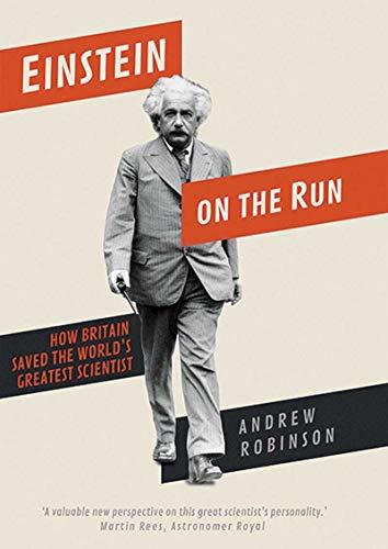 Einstein On The Run How Britain Saved Th