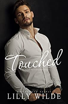 Touched (The Untouched Series Book 2) by [Lilly Wilde]