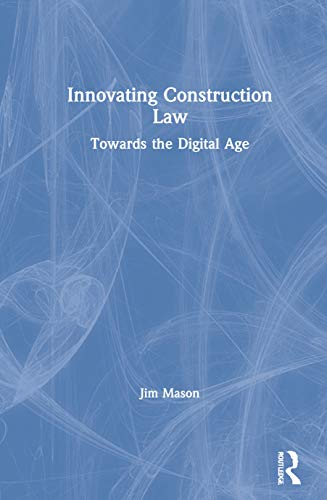 Innovating Construction Law: Towards the Digital Age