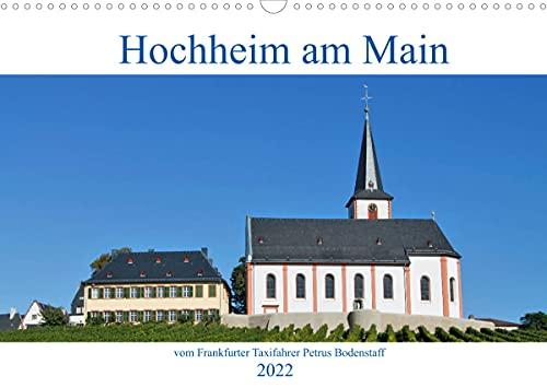 Hochheim am Main vom Frankfurter Taxifahrer Petrus Bodenstaff (Wandkalender 2022 DIN A3 quer)