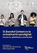 El Branded Content en la Comunicación Posdigital: Estructuras, aplicaciones y casos de éxito (Plural) (Spanish Edition)
