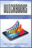 Quickbooks: The Complete Guide to Master Bookkeeping and Accounting for Small Businesses (Smart Ideas for Making Money Online and Offline - Business, Crypto, Investing, Accounting, Small Bus)