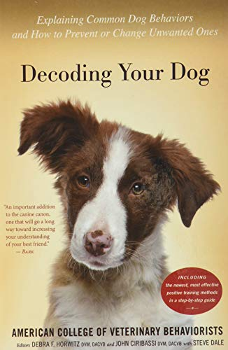 Decoding Your Dog: Explaining Common Dog Behaviors and How to Prevent or...