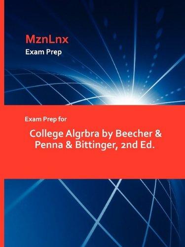 Exam Prep for College Algrbra by Beecher & Penna & Bittinger, 2nd Ed.