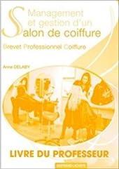 Management et gestion d'un salon de coiffure - BP coiffure - Livre du professeur d'Anne Delaby