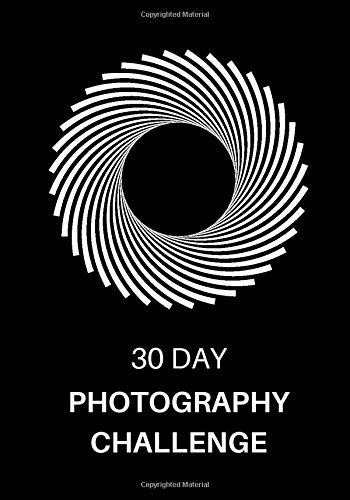 30 Day Photography Challenge: Photography Ideas and Photo Projects for a...