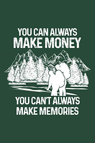 You can't always make memories: Notebook for Travel road trip hiking trekking mountaineering camping 6x9 in dotted