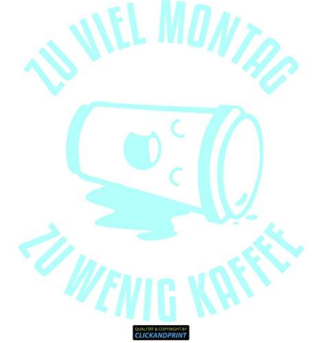 CLICKANDPRINT Aufkleber » Zu viel Montag zu wenig Kaffee, 120x106,9cm, Glasdekor Frosted Glass Mint • Dekoaufkleber/Autoaufkleber/Sticker/Decal/Vinyl