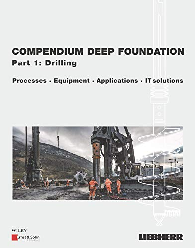 Compendium Deep Foundation, Part 1: Drilling: Processes, Equipment, Applications, IT-Solutions