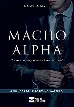 Macho Alpha por [Dabylla Alves]