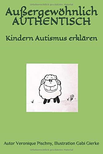 Außergewöhnlich AUTHENTISCH: Kindern Autismus erklären