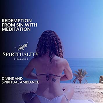Redemption From Sin With Meditation - Divine And Spiritual Ambiance