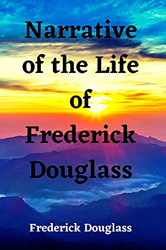 Narrative of the Life of Frederick Douglass: Annotated (English Edition)