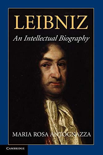 Leibniz: An Intellectual Biography by Maria Rosa Antognazza