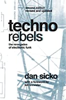 Techno Rebels: The Renegades of Electronic Funk (Painted Turtle)