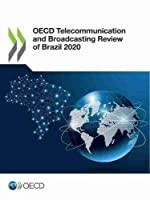 Oecd Telecommunication and Broadcasting Reviewofbrazil 2020