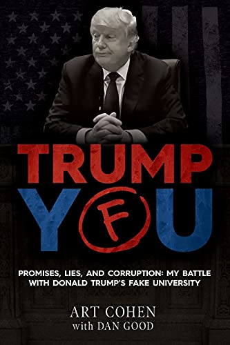 Trump You: Promises, Lies, and Corruption: My Battle with Donald Trump's Fake University
