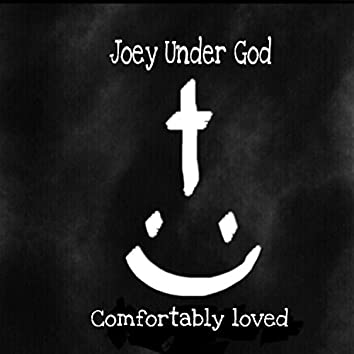 Comfortably Loved