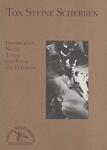 Ton Steine Scherben Geschichten Noten Texte und Fotos aus 15 Jahren: Geschichten Noten Texte und Fotos aus 15 Jahren