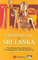 Criminal Law in Sri Lanka 1st Edition 2020
