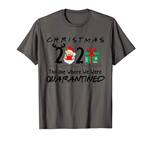 Christmas 2020 The One Where We Were Quarantined T-Shirt