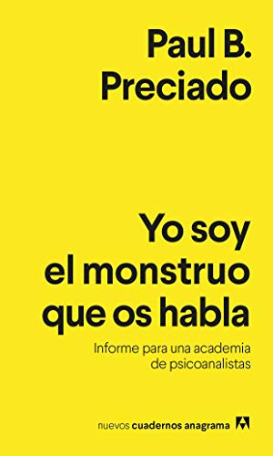 Yo soy el monstruo que os habla: Informe para una academia de psicoanalistas: 29 (Nuevos cuadernos Anagrama)