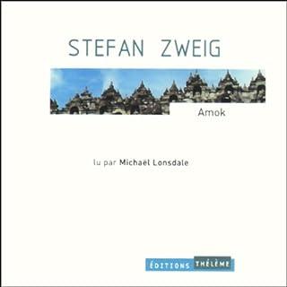 Amok                   De :                                                                                                                                 Stephan Zweig                               Lu par :                                                                                                                                 Michaël Lonsdale                      Durée : 2 h et 24 min     5 notations     Global 4,8