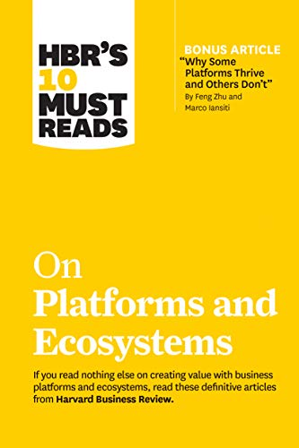 HBR's 10 Must Reads on Platforms and Ecosystems Front Cover