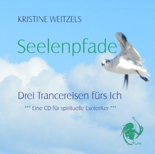 Seelenpfade - Drei Trancereisen fürs Ich