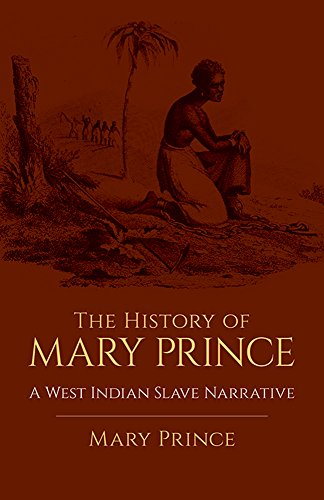 The History of Mary Prince: A West Indian Slave Narrative (African American)