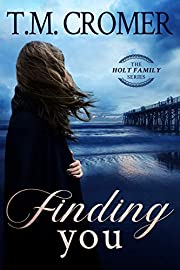 Finding You (The Holt Family Book 1)