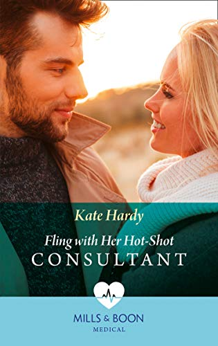 Fling With Her Hot-Shot Consultant (Mills & Boon Medical) (Changing Shifts, Book 1) (English Edition)