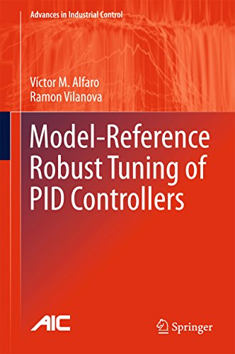 Model-Reference Robust Tuning of PID Controllers (Advances in Industrial Control) (English Edition)