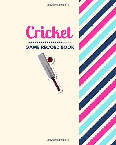 """Cricket Game Record Book: Game Record Book Journal, Score Keeper, Fouls, Scoring Sheet, Outdoor Games recorder Notebook Gifts for Friends, Family, ... 8""""x 10"""", 120 pages. (Cricket Logbook, Band 1)"""