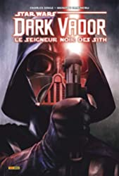 Dark Vador - Le Seigneur Noir des Sith de Charles Soule
