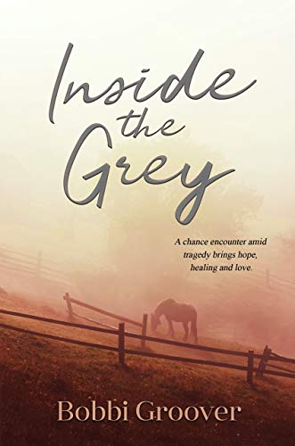 Inside the Grey by [Bobbi Groover]