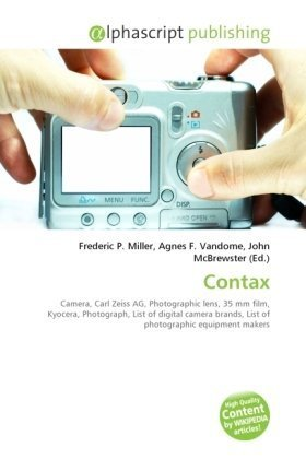 Contax: Camera, Carl Zeiss AG, Photographic lens, 35 mm film, Kyocera, Photograph, List of digital camera brands, List of photographic equipment makers
