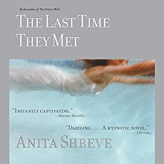 The Last Time They Met                   By:                                                                                                                                 Anita Shreve                               Narrated by:                                                                                                                                 Lainie Cooke                      Length: 10 hrs and 23 mins     5 ratings     Overall 4.0